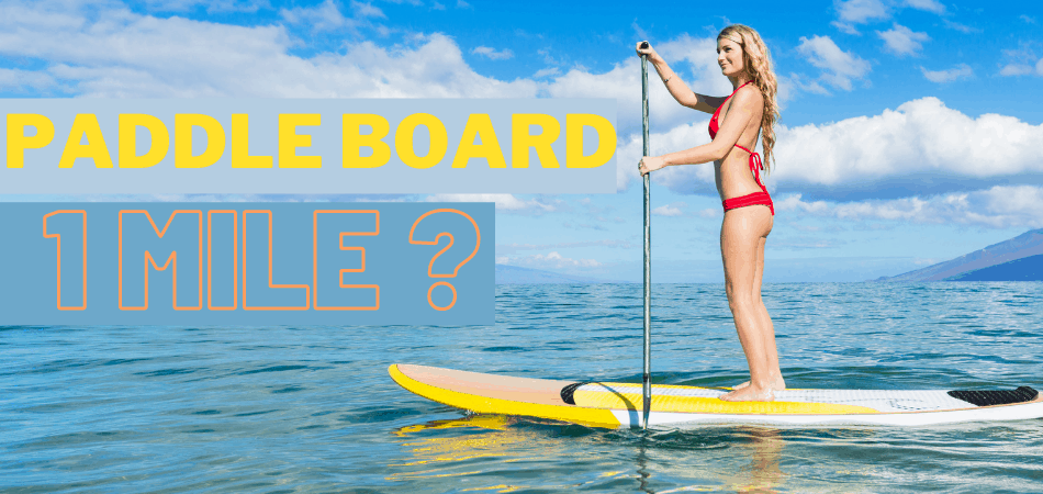 How Long Does It Take To Paddle Board 1 Mile