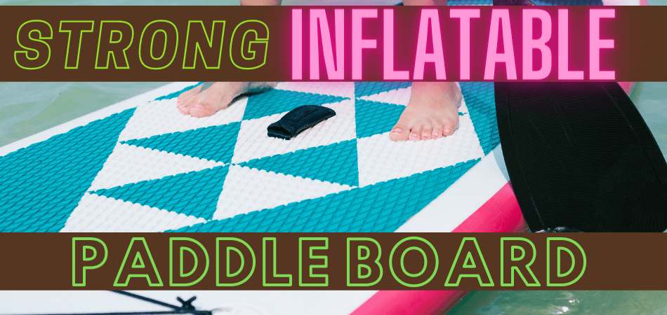 Are inflatable paddle boards stable