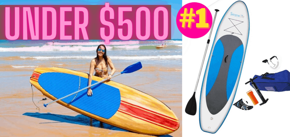 Best Paddle Boards Under 500 Dollars