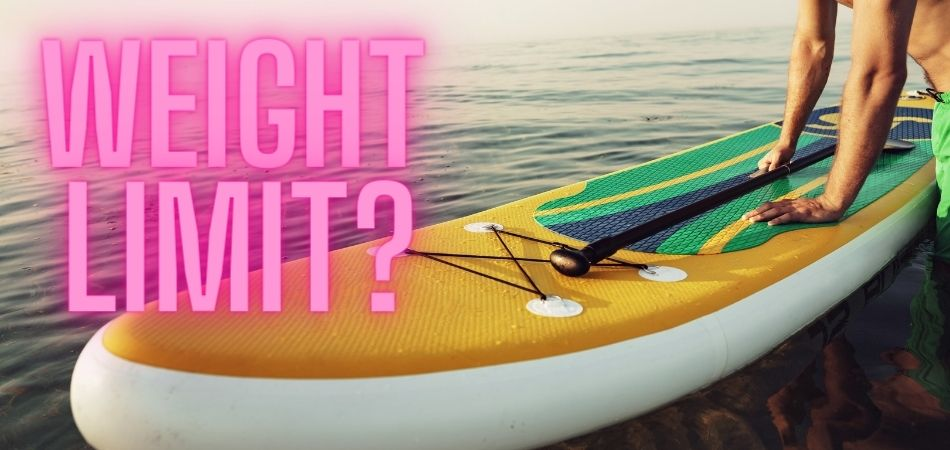 How Much Weight Can A Paddle Board Hold