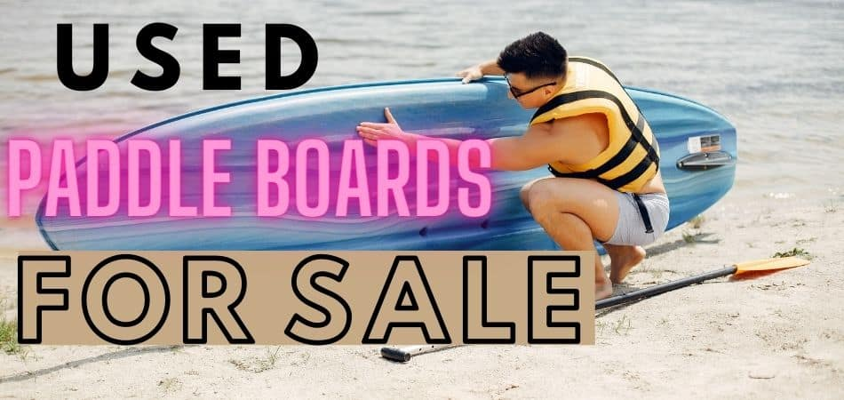 Used Stand Up Paddle Boards For Sale Online