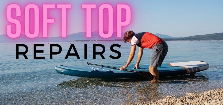 Soft Top on a Paddle Board Repair